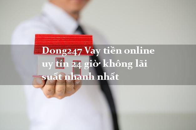 Ưu điểm của Dong247