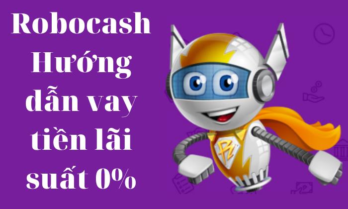 Robocash cho vay tiền online nhanh chóng, đơn giản