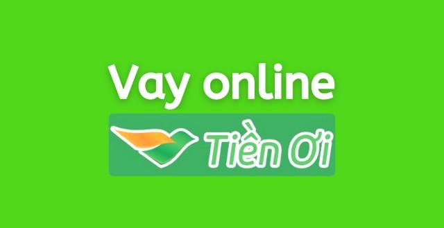"""Tiền ơi – ứng dụng hỗ trợ vay tiền online """"trẻ"""" nhưng """"chất"""""""